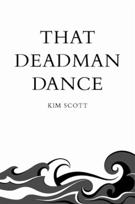 That Deadman Dance (Picador 40th Anniversary Edition)