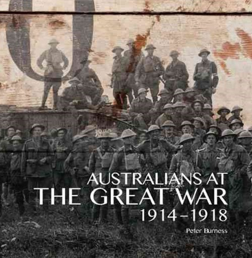 Australians at The Great War 1914-1918