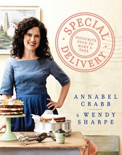 Special Delivery by Annabel Crabb, Wendy Sharpe (9781743366196) - HardCover - Cooking Australian