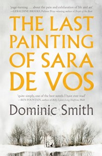 The Last Painting of Sara de Vos by Dominic Smith (9781743439951) - PaperBack - Classic Fiction