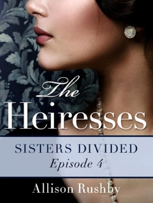 (ebook) Sisters Divided: The Heiresses Book 4