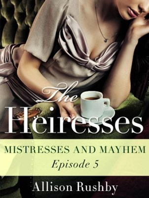 (ebook) Mistresses and Mayhem: The Heiresses Book 5
