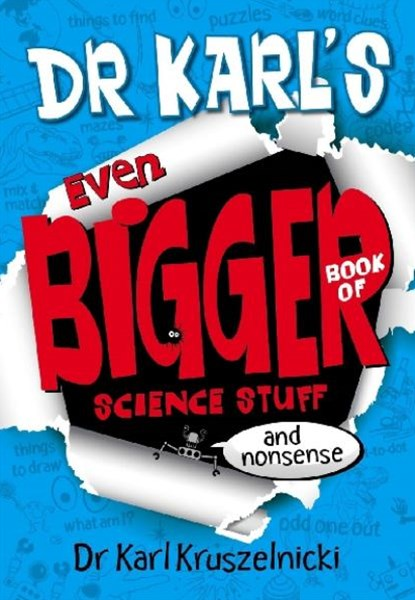 Dr Karl's Even Bigger Book of Science Stuff (and Nonsense)