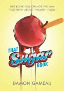 That Sugar Book by Damon Gameau, David Gillespie (9781743532935) - PaperBack - Health & Wellbeing Fitness