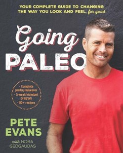 Going Paleo by Pete Evans, Pete Evans, Nora Gedgaudas (9781743533048) - PaperBack - Cooking Cooking Reference