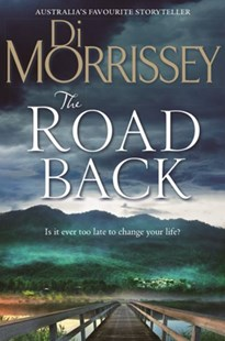 The Road Back by Di Morrissey (9781743533215) - PaperBack - Modern & Contemporary Fiction General Fiction