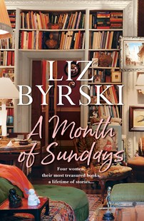 A Month of Sundays by Liz Byrski (9781743534946) - PaperBack - Modern & Contemporary Fiction General Fiction