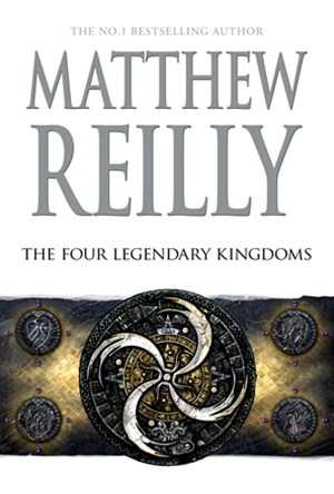 The Four Legendary Kingdoms: A Jack West Jr Novel 4