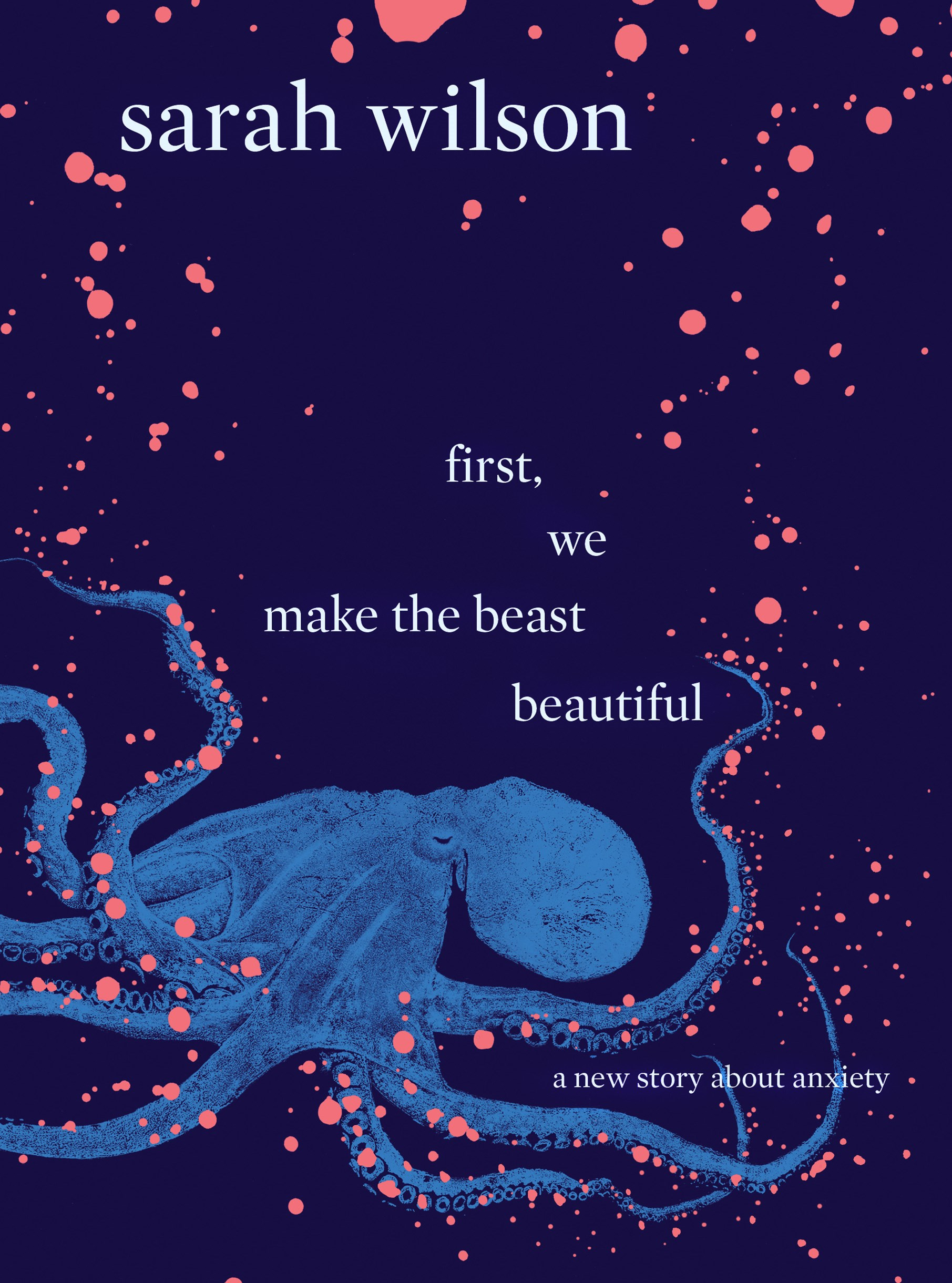 First, make the beast beautiful: a new story about anxiety