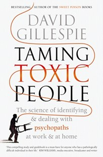 Taming Toxic People by David Gillespie (9781743535875) - PaperBack - Social Sciences Psychology