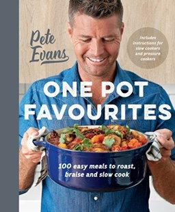 One Pot Favourites by Pete Evans (9781743537152) - PaperBack - Cooking Australian