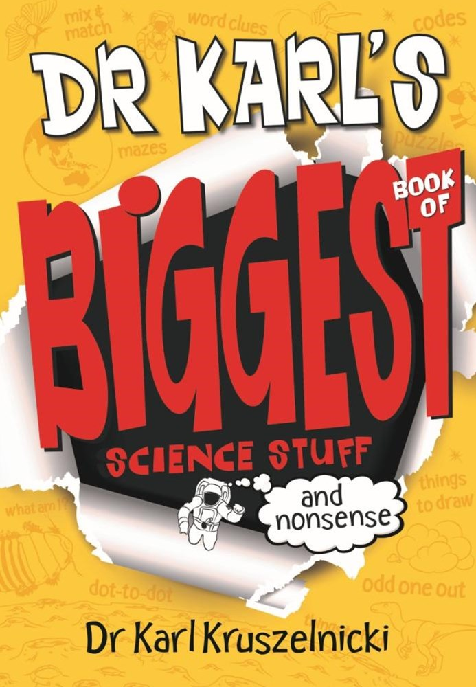 Dr Karl's Biggest Book of Science Stuff (and Nonsense)