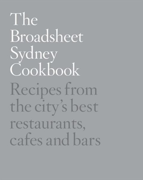 The Broadsheet Sydney Cookbook
