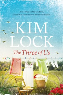 The Three of Us by Kim Lock (9781743538647) - PaperBack - Modern & Contemporary Fiction General Fiction
