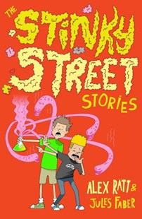 The Stinky Street Stories by Alex Ratt, Jules Faber (9781743539026) - PaperBack - Children's Fiction Intermediate (5-7)