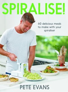 Spiralise! by Pete Evans (9781743548110) - PaperBack - Cooking Cooking Reference
