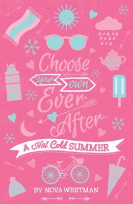 Choose Your Own Ever After: A Hot Cold Summer