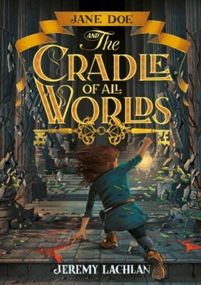 (ebook) Jane Doe and the Cradle of All Worlds #1