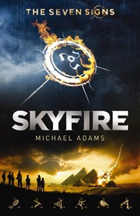 Skyfire (The Seven Signs, Book 1) by Michael Adams, Michael Adams (9781743628010) - PaperBack - Children's Fiction Older Readers (8-10)