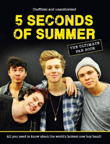 5 Seconds of Summer - The Ultimate Fan Book