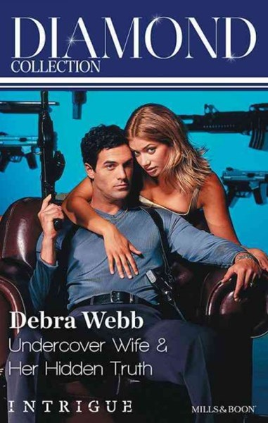 (ebook) Debra Webb Diamond Collection 201312/Undercover Wife/Her Hidden Truth