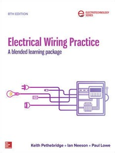 Electrical Wiring 8/e - Blended Learning Package (8th Edition) by Keith Pethebridge, Ian Nesson, Paul Lowe (9781743767160) - PaperBack - Science & Technology Engineering