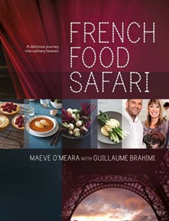 Dymocks french food safari by maeve omeara guillaume brahimi forumfinder Gallery