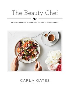 The Beauty Chef by Carla Oates (9781743793046) - HardCover - Cooking Health & Diet