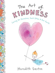 The Art of Kindness by Meredith Gaston (9781743794692) - HardCover - Health & Wellbeing Mindfulness