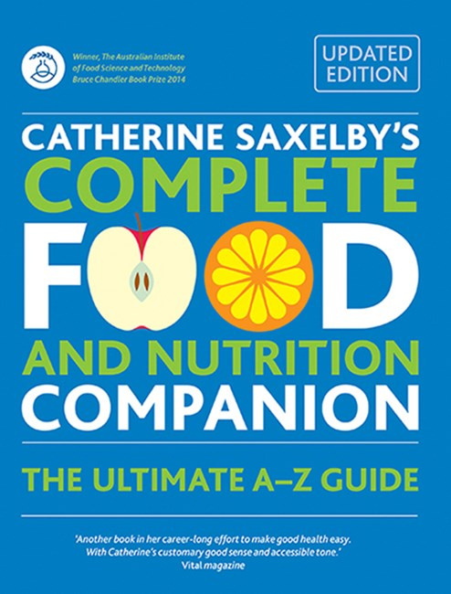 Catherine Saxelby's Complete Food and Nutrition Companion (2nd Edition)