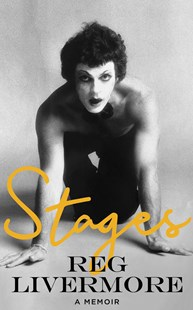 Stages by Reg Livermore (9781743795064) - HardCover - Biographies Entertainment