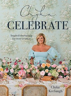 Chyka Celebrate by Chyka Keebaugh (9781743795262) - HardCover - Cooking