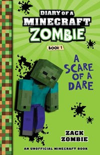 A Scare of a Dare (Diary of a Minecraft Zombie Book 1)