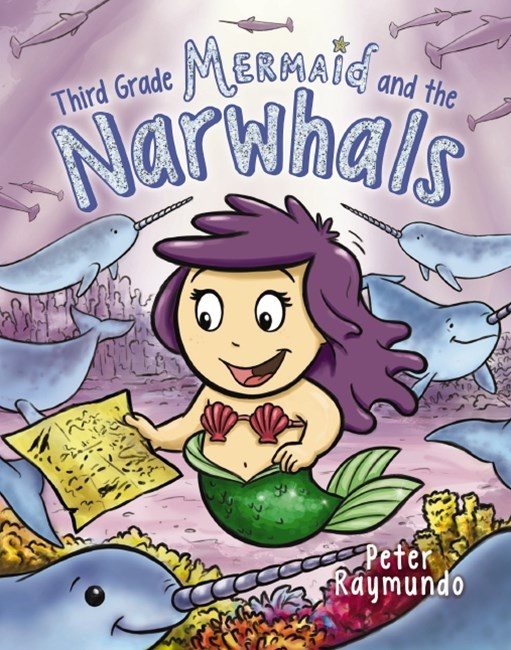 Third Grade Mermaid #2: Third Grade Mermaid and the Narwhals