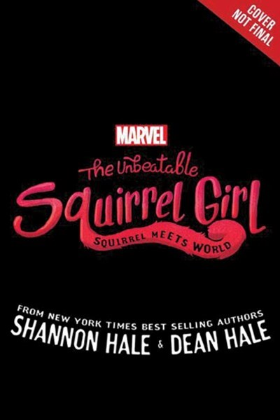 Marvel The Unbeatable Squirrel Girl: Squirrel Meets World