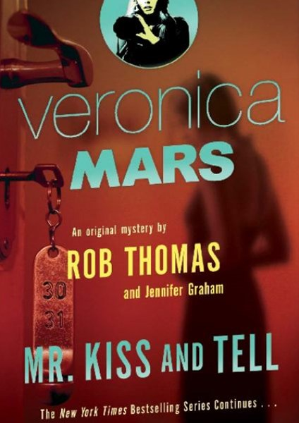 Mr Kiss and Tell: Veronica Mars 2