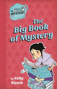 Billie B Brown: the Big Book of Mystery by Sally Rippin, Aki Fukuoka (9781760124823) - PaperBack - Children's Fiction