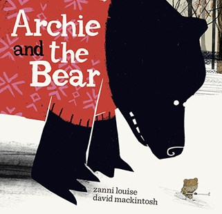 Archie and the Bear by Zanni Louise (9781760127510) - HardCover - Children's Fiction