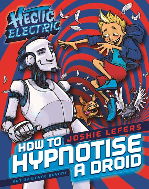 Hectic Electric: How to Hypnotise a Droi