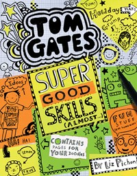Super Good Skills Almost (Book 10, Tom Gates)