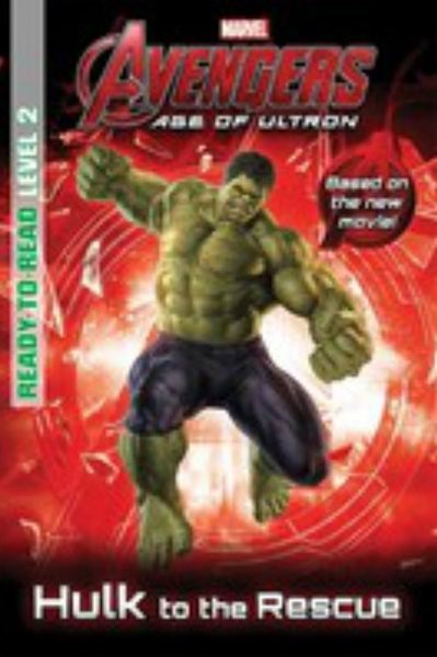 Marvel Ready-to-Read Level 2: Age of Ultron: Hulk to the Rescue