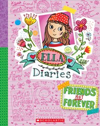 Friends Not Forever (Ella Diaries Book 7)