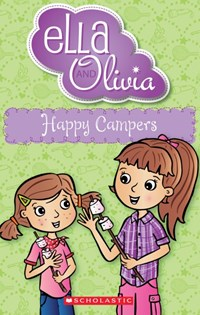 Happy Campers (Ella and Olivia, Book 18)