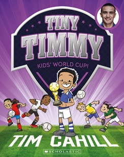 Kids' World Cup! (Tiny Timmy Book 4) by Tim Cahill (9781760273668) - PaperBack - Children's Fiction Intermediate (5-7)