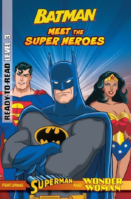 DC Comics Ready-to-Read Level 3: Batman: Meet the Superheroes