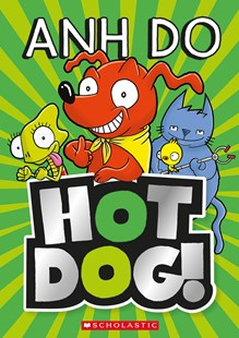 Hotdog #1 by Anh Do, Dan McGuiness, Dan McGuiness (9781760279004) - PaperBack - Children's Fiction Intermediate (5-7)
