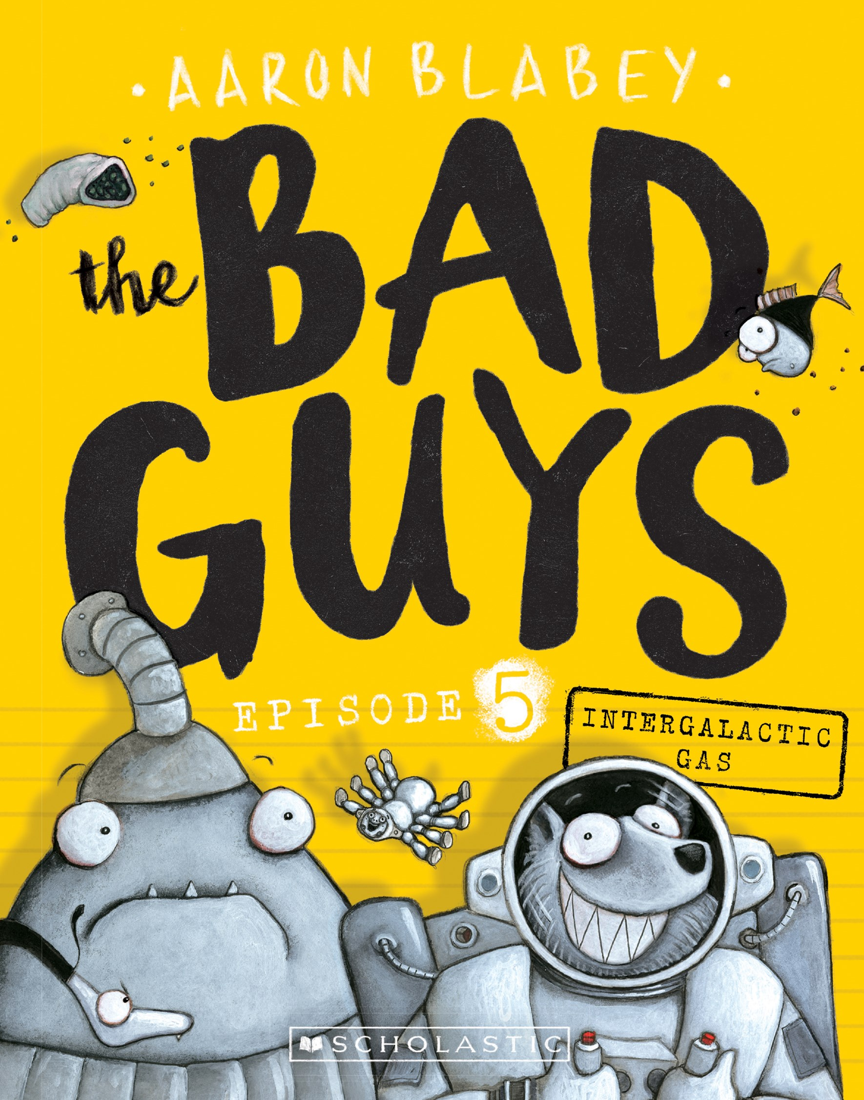 Bad Guys Episode 5: Intergalactic Gas