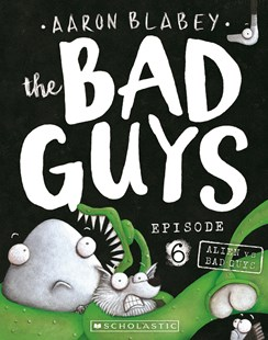 Bad Guys Episode 6 by Aaron Blabey (9781760279486) - PaperBack - Children's Fiction Intermediate (5-7)