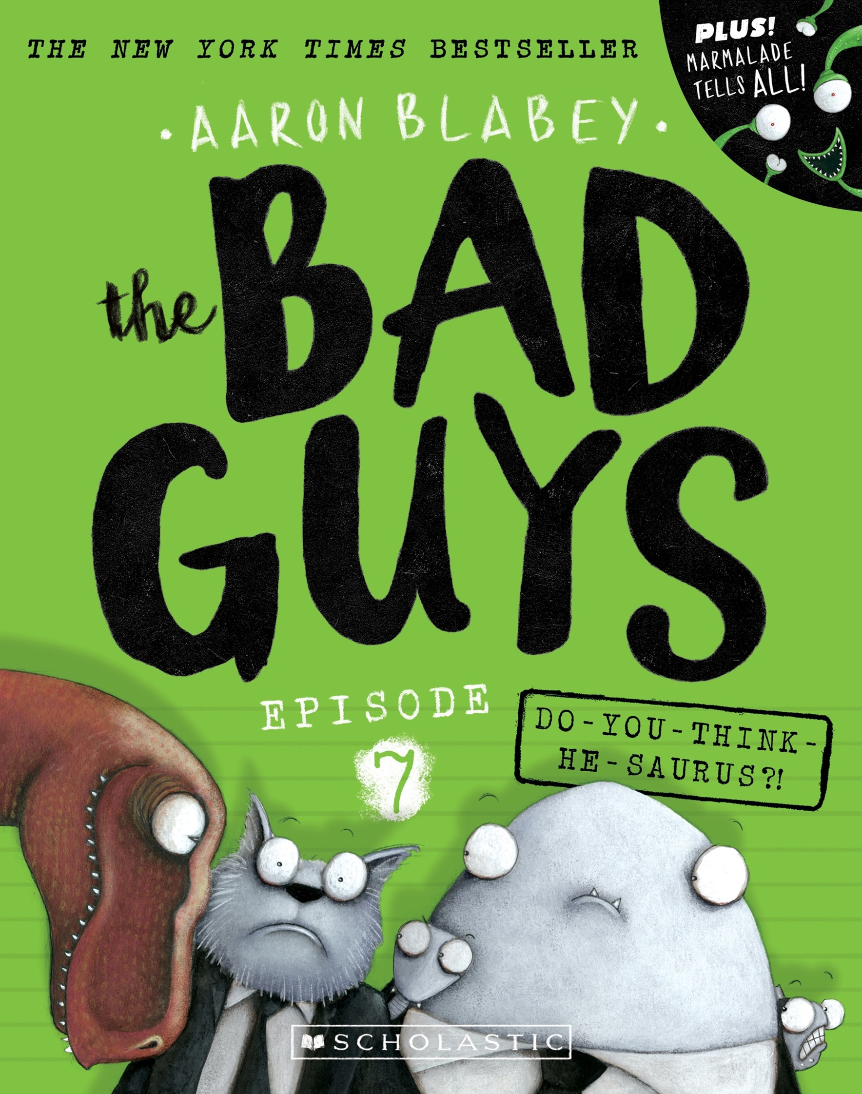 Bad Guys Episode 7: Do you think he saurus?!