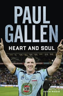 Heart and Soul by Paul Gallen (9781760293581) - PaperBack - Biographies General Biographies